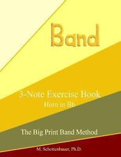 3-Note Exercise Book: Horn in Bb by M. Schottenbauer (2013, Paperback, Large...