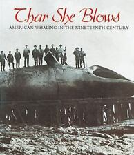 Thar She Blows: American Whaling in the Nineteenth Century (People's History)