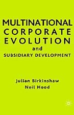 Multinational Corporate Evolution and Subsidiary Development by Julian...