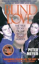Blind Love : The True Story of the Texas Cadet Murders