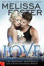 Touched by Love (Love in Bloom : The Remingtons) by Melissa Foster (2016,...