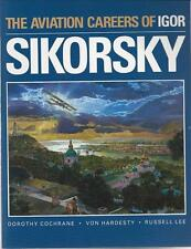1989 The Aviation Careers Of Igor Sikorsky, Cochrane, Hardesty & Russell Lee
