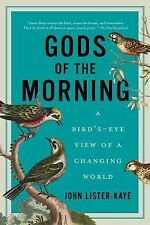 Gods of the Morning: A Bird's-Eye View of a Changing World, Lister-Kaye, John