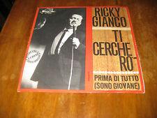 """RICKY GIANCO """" Ti cerchero' ,  prima di tutto ( sono giovane ) """"  45 giri"""