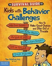 The Survival Guide for Kids with Behavior Challenges: How to Make Good Choice...
