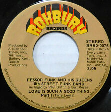 FESSOR FUNK & HIS QUEENS 8TH STREET FUNK BAND 45 Love is Such a Good Thing #B178