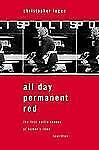 All Day Permanent Red : The First Battle Scenes of Homer's Iliad Rewritten by...