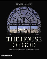 The House of God: Church Architecture, Style and History,Edward Norman,Very Good