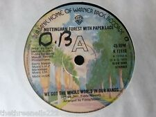 "VINYL 7"" SINGLE - WE GOT THE WHOLE WORLD IN OUR HANDS - NOTTINGHAM FOREST K17110"