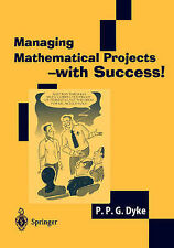 Managing Mathematical Projects - with Success!: , P.P.G. Dyke, Very Good