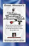 Diane Warner's Wedding Question and Answer Book : America's Favorite Wedding...