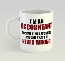 Never Wrong Accountant Mug Funny Birthday Novelty Gift