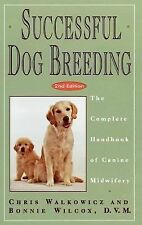 Successful Dog Breeding : The Complete Handbook of Canine Midwifery by Bonnie...