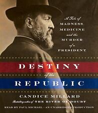 Destiny of the Republic: A Tale of Madness, Medicine and the Murder of a Preside