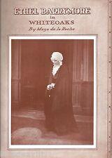 """Ethel Barrymore """"WHITEOAKS"""" Mazo de la Roche / Harry Ellerbe 1938 Program"""
