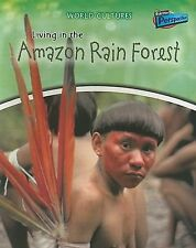 Living in the Amazon Rain Forest (World Cultures)-ExLibrary
