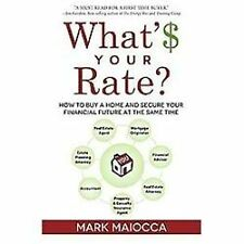 What's Your Rate?: How to Buy a Home and Secure Your Financial Future At The Sam