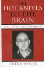 Like Hot Knives to the Brain: James Ellroy's Search for Himself by Wolfe, Peter