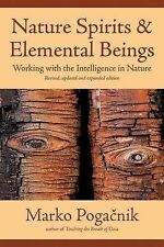 Nature Spirits and Elemental Beings : Working with the Intelligence in Nature...