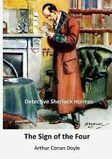 The Sign of the Four: Detective Sherlock Holmes by Doyle, Arthur Conan