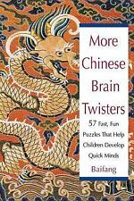 More Chinese Brain Twisters : 57 Fast, Fun Puzzles That Help Children Develop...