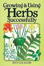 Growing & Using Herbs Successfully (Garden Way Book)