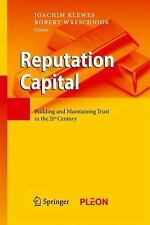 Reputation Capital: Building and Maintaining Trust in the 21st Century
