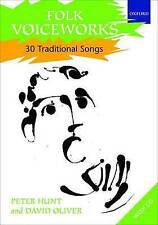 Folk Voiceworks: 30 Traditional Songs by Peter Hunt, David Oliver (Mixed...