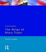 The Reign of Mary Tudor: Politics, Government and Religion in England, 1553-58,