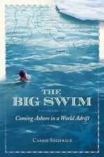 The Big Swim: Coming Ashore in a World Adrift, Saxifrage, Carrie