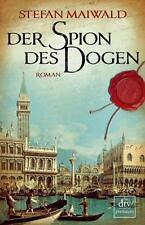 Maiwald, Stefan - Der Spion des Dogen: Roman