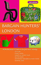 Bargain Hunters' London: All the Best Places in London to Find Great Deals, Andr