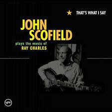 THAT'S WHAT I SAY John Scofield Plays Ray Charles Music JAZZ Guitar CD 2005 A+