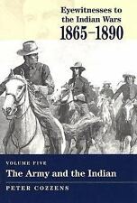 The Army and the Indian (Eyewitnesses to the Indian Wars, 1865-1890), , New Book
