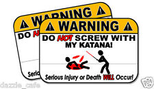 DON'T SCREW WITH MY KATANA! funny 2 pack stickers 130