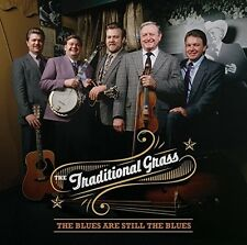 Blues Are Still The Blues - Traditional Grass (2015, CD NEUF)
