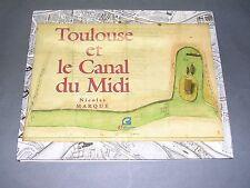 Régionalisme Toulouse et le canal du midi Nicolas Marqué 2007 etude illustrée