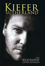 Kiefer Sutherland: The Biography, Jackson, Laura, New Books