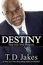 Destiny : Step into Your Purpose by T. D. Jakes (2015, Hardcover)