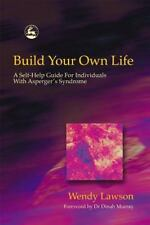 Build Your Own Life: A Self-Help Guide For Individuals With Asperger Syndrome b