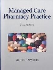 Managed Care Pharmacy Practice by Robert P. Navarro (2008, Hardcover, Revised)