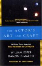 The Actor's Art and Craft : William Esper Teaches the Meisner Technique by...