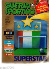 RIVISTA=GUERIN SPORTIVO=N°1 1986=IL FILM CAMPIONATO 1985/86 DALLA 1°G. ALLA 15°