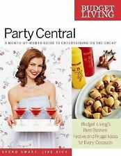 Budget Living Party Central: A Month-by-Month Guide to Entertaining on the Cheap