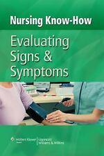 Nursing Know-How: Evaluating Signs and Symptoms (2008, Paperback)
