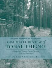 Student Workbook to Accompany Graduate Review of Tonal Theory: A Recasting of Co
