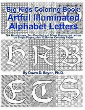 Big Kids Coloring Book Artful Illuminated Alphabet Letters 70+  by Boyer Ph D Da
