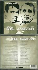 LE MEILLEUR DE JACQUES BREL ET DE CHARLES AZNAVOUR ( 2 CD ) / BEST OF