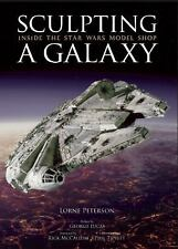 SCULPTING A GALAXY - GEORGE LUCAS, ET AL. LORNE PETERSON (HARDCOVER) NEW