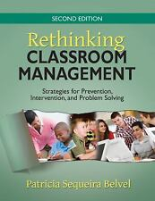 Rethinking Classroom Management: Strategies for Prevention, Intervention, and P